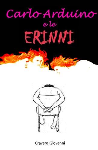 Carlo Arduino e le Erinni (Carlo Arduino, Investigatore Privato Vol. 4)