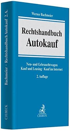Rechtshandbuch Autokauf: Neu- und Gebrauchtwagen, Kauf und Leasing, Kauf im Internet