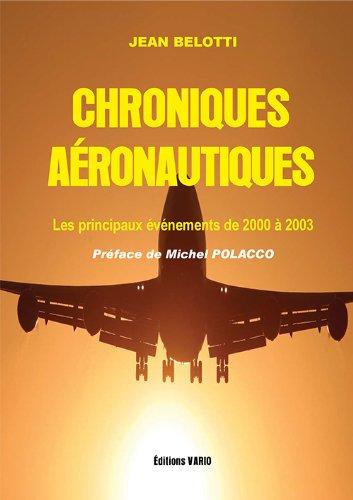 Chroniques aéronautiques. Les principaux évènements de 2000 a 2003 par Jean Belotti