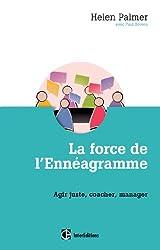 La force de l'ennéagramme - Agir juste, respecter, manager