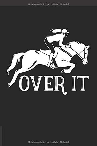 ngstagebuch für mein Pferd und mich I Für über 100 Einträge im 6x9 Format I Motiv: Over it ()