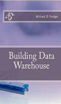 Building Data Warehouse (English Edition) von [Zodge, Milind]