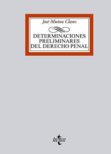 Determinaciones preliminares del Derecho penal (Derecho - Biblioteca Universitaria De Editorial Tecnos)