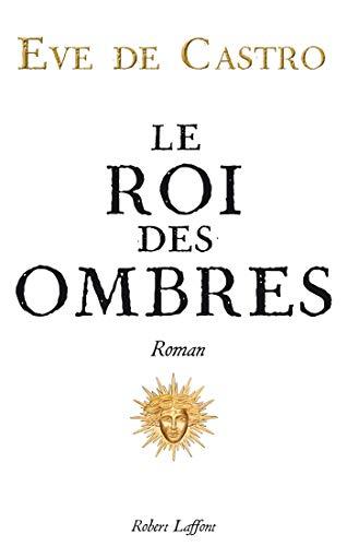 Le Roi des ombres (Roman) (French Edition) de [DE CASTRO,