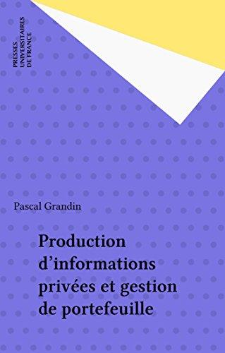 Production d'informations privées et gestion de portefeuille