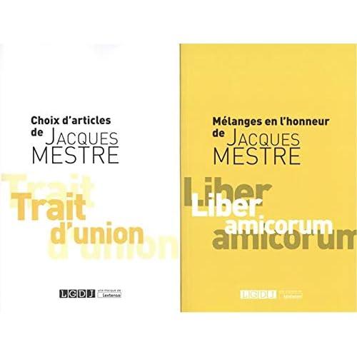 Mélanges en l'honneur de Jacques Mestre ; Trait d'union, choix d'articles de Jacques Mestre