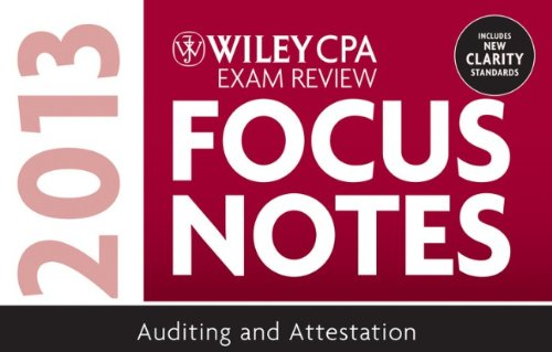 Wiley CPA Examination Review 2013 Focus Notes: Auditing and Attestation (Wiley Cpa Exam Focusnotes 2013)