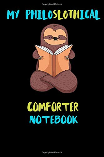 My Philoslothical Comforter Notebook: Blank Lined Notebook Journal Gift Idea For (Lazy) Sloth Spirit Animal Lovers