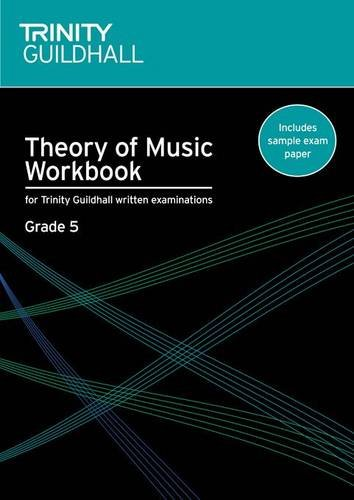 Theory of Music Workbook Grade 5 (Trinity Guildhall Theory of Music)