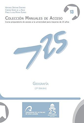 Geografía (2ª edición) (Manuales de Acceso a Mayores de 25 años: Curso Preparatorio de acceso a la universidad)