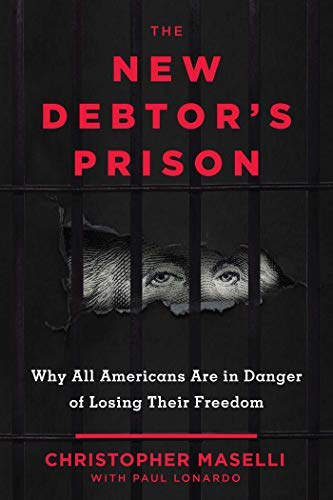 The New Debtors' Prison: Why All Americans Are in Danger of Losing Their Freedom (English Edition)