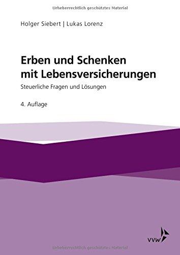 Erben und Schenken mit Lebensversicherungen: Steuerliche Fragen und Lösungen