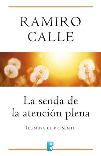 La senda de la atención plena por Ramiro Calle