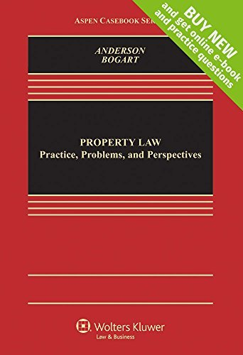 Property Law: Practice, Problems, and Perspectives [Connected Casebook] (Aspen Casebook) by Jerry L. Anderson (2014-05-15)