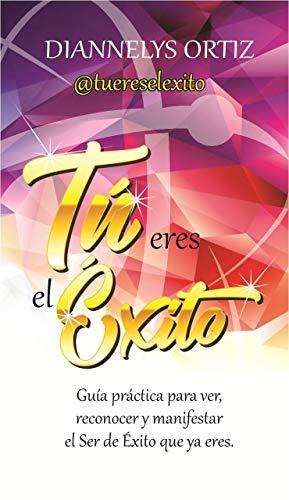 Tu Eres el Exito eBook: Diannelys Ortiz: Amazon.es: Tienda Kindle