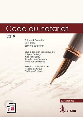 Code annoté - Code du notariat - 2019: À jour au 1er janvier 2019 par Thibault Denotte,Lévi Rosu,Salvino Sciortino