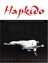 Hapkido: An Introduction to the Art of Self-Defense: Traditions Philosophy Technique by Marc Tedeschi (2003-07-01)