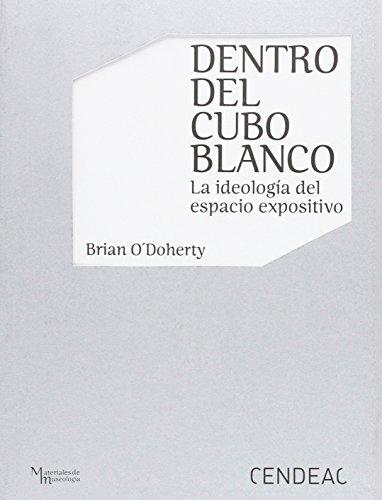 DENTRO DEL CUBO BLANCO: LA IDEOLOGÍA DEL ESPACIO EXPOSITIVO por BRIAN O`DOHERTY
