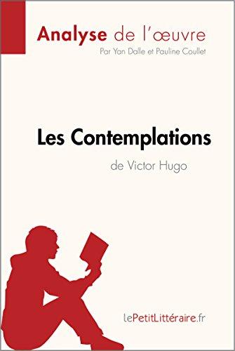 Les Contemplations de Victor Hugo (Analyse de l'oeuvre): Rsum complet et analyse dtaille de l'oeuvre (Fiche de lecture t. 11)