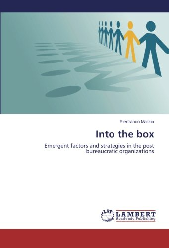 (Into the box: Emergent factors and strategies in the post bureaucratic organizations)