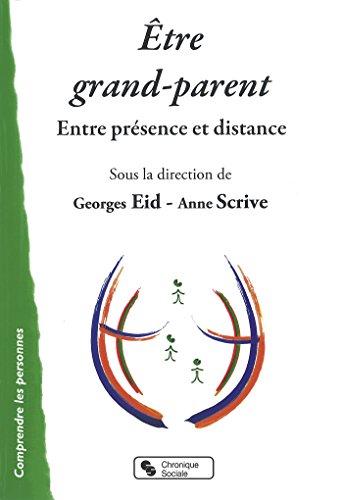 Etre grand-parent : Entre présence et distance par Georges Eid