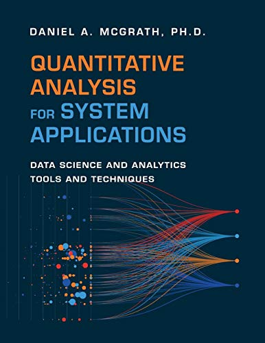 Quantitative Analysis for System Applications: Data Science and Analytics Tools and Techniques por Daniel  A. McGrath