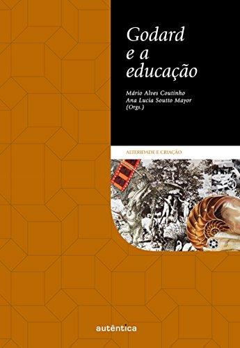 Godard e a Educao (Em Portuguese do Brasil)
