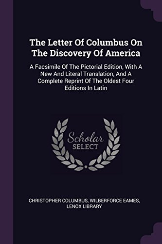 The Letter of Columbus on the Discovery of America: A Facsimile of the Pictorial Edition, with a New and Literal Translation, and a Complete Reprint o - Lenox Urlaub