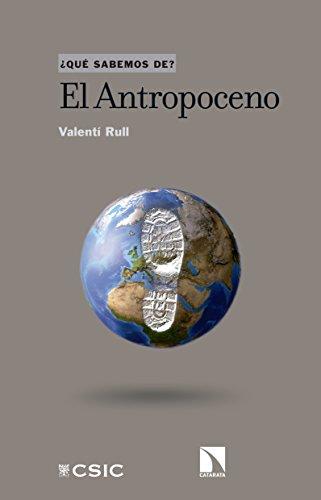 El Antropoceno (Que sabemos de nº 90)