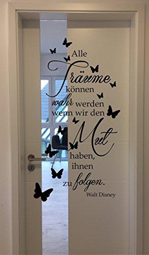 eber Spruch ***Alle Träume können wahr werden wenn wir den Mut haben, Ihnen zu folgen*** inkl. Schmetterlingset (Größen.- und Farbauswahl) (Mut Wandtattoo)