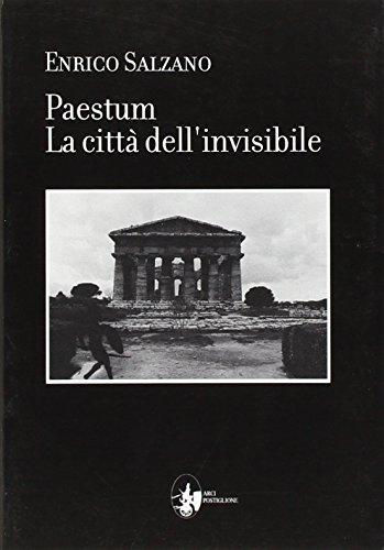 Paestum. La città dell'invisibile (Immagini e cultura) por Enrico Salzano