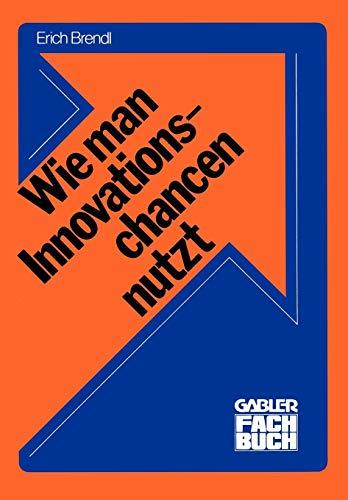 Wie man Innovationschancen nutzt: Innovieren (Ein Man Wie White)