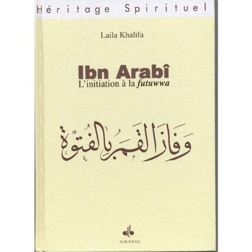Ibn arabi: initiation a la futuwwa