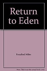 Return to Eden by Rosalind Miles (1985-08-01)