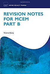 Revision Notes for MCEM Part B (Oxford Specialty Training: Revision Texts)