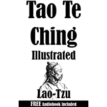 Tao Te Ching: Illustrated & Comes with a Free Audiobook (English Edition)