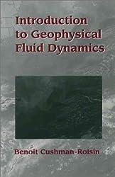 Introduction to Geophysical Fluid Dynamics by Benoit Cushman-Roisin (1994-04-26)
