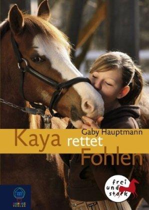 Bastei Lübbe (Baumhaus) Kaya rettet Fohlen: Kaya - frei und stark, Bd. 9