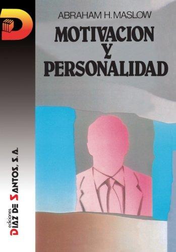 Motivacion Y Personalidad por ABRAHAM H MASLOW