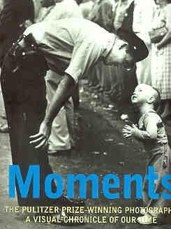 Moments: Pulitzer Prize Winning Photography (Picture Collections) por Hal Buell