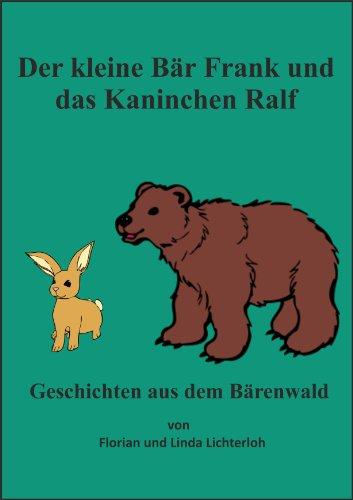 Der kleine Bär Frank und das Kaninchen Ralf (Geschichten aus dem Bärenwald 1)