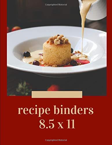 recipe binders 8.5 x 11: This book is Blank Recipe Book Journal to Write In Favorite Recipes and recipe book (Pioneer 8x8 Scrapbook Album)