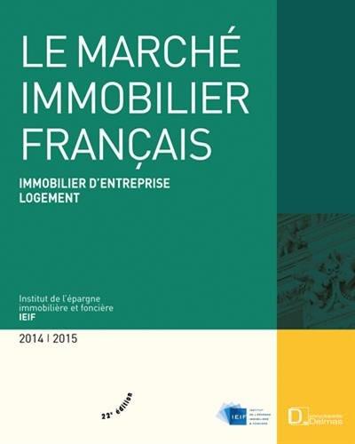 Le marché immobilier français : Economie - Immobilier d'entreprise - Logement France - Régions - Europe