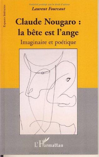 Claude Nougaro : la bête et l'ange ...
