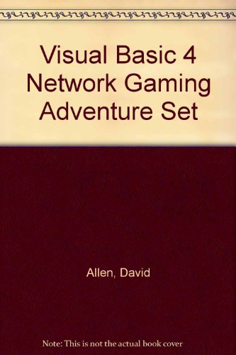 Visual Basic 4 Network Gaming Adventure Set por David Allen