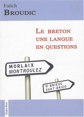 Le breton : Une langue en questions par Fañch Broudic
