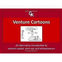 Venture Cartoons: An alternative introduction to venture capital, startups and entrepreneurs