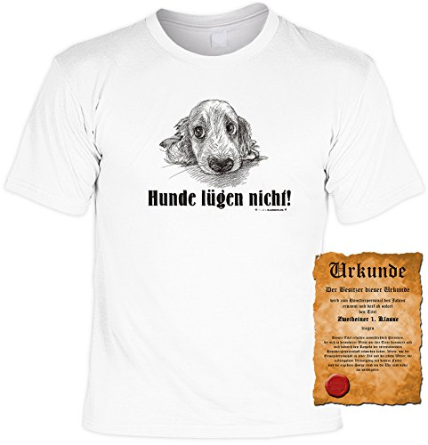 Witziges Spaß-Shirt + gratis Fun-Urkunde: Hunde lügen nicht! Weiß