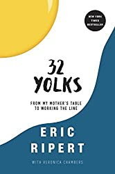 32 Yolks: From My Mother's Table to Working the Line by Eric Ripert (2016-05-17)