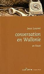 Conversation en Wallonie : Suivi de Un Faust